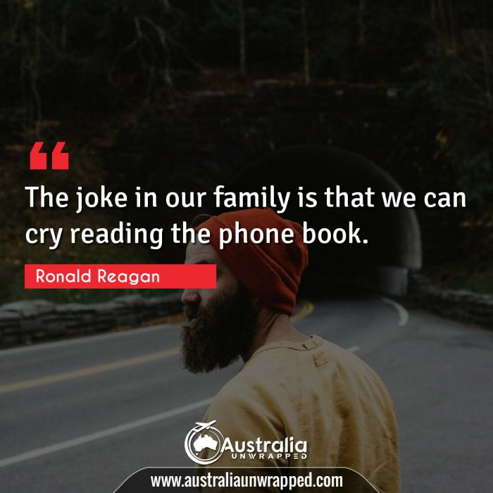 The joke in our family is that we can cry reading the phone book.