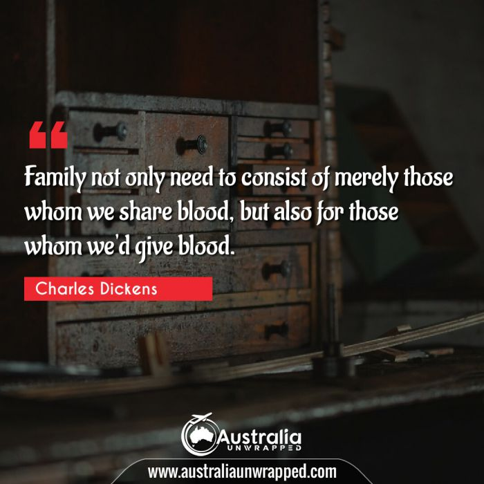 Family not only need to consist of merely those whom we share blood, but also for those whom we'd give blood.