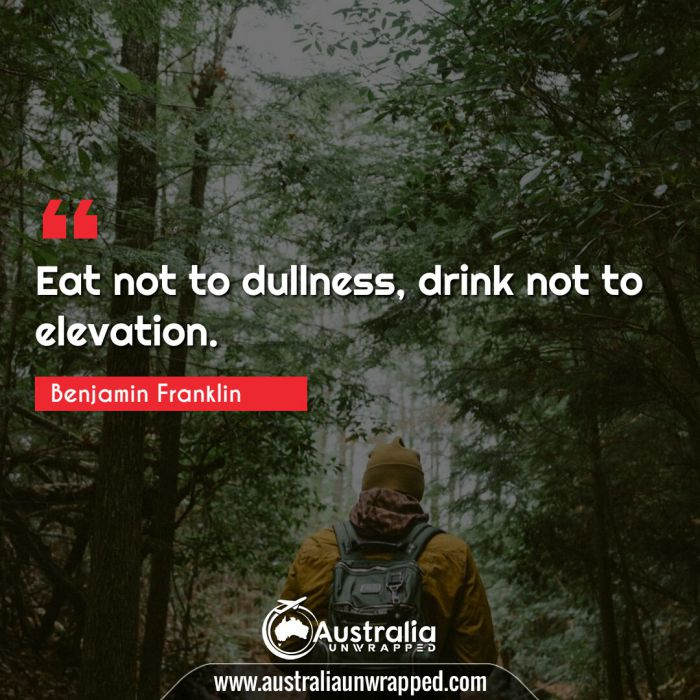 Eat not to dullness, drink not to elevation.