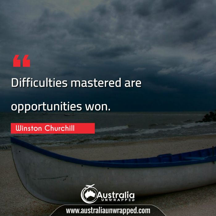 Difficulties mastered are opportunities won.