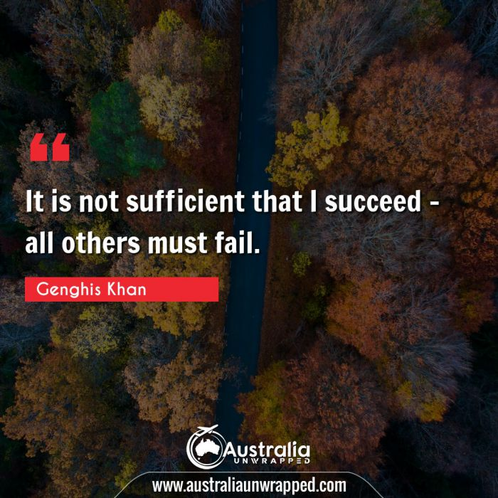 It is not sufficient that I succeed - all others must fail.