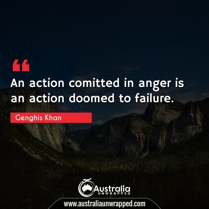An action comitted in anger is an action doomed to failure.