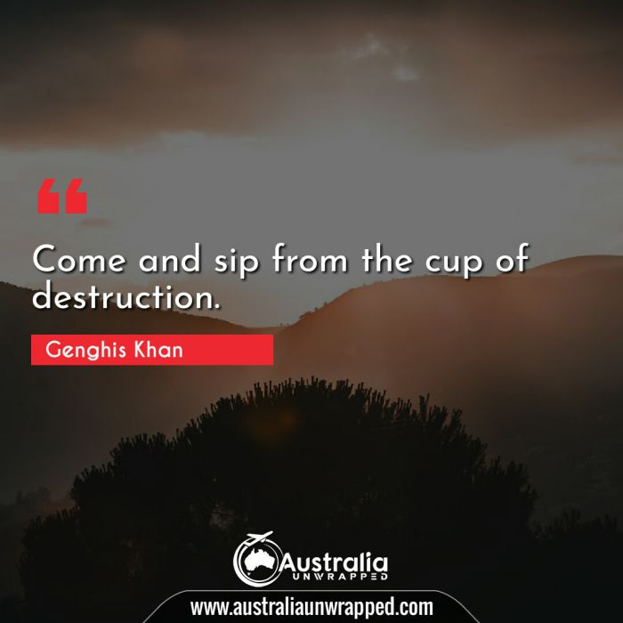 Come and sip from the cup of destruction.
