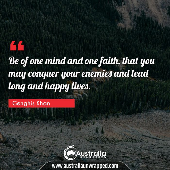 Be of one mind and one faith, that you may conquer your enemies and lead long and happy lives.
