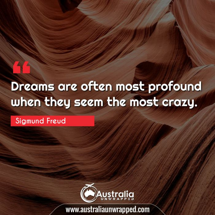Dreams are often most profound when they seem the most crazy.