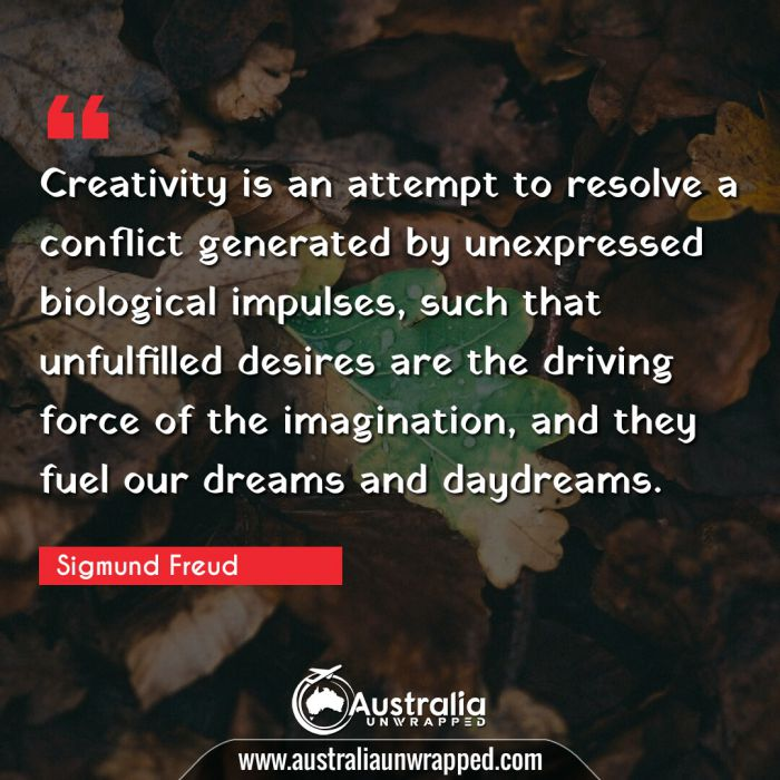 Creativity is an attempt to resolve a conflict generated by unexpressed biological impulses, such that unfulfilled desires are the driving force of the imagination, and they fuel our dreams and daydreams.