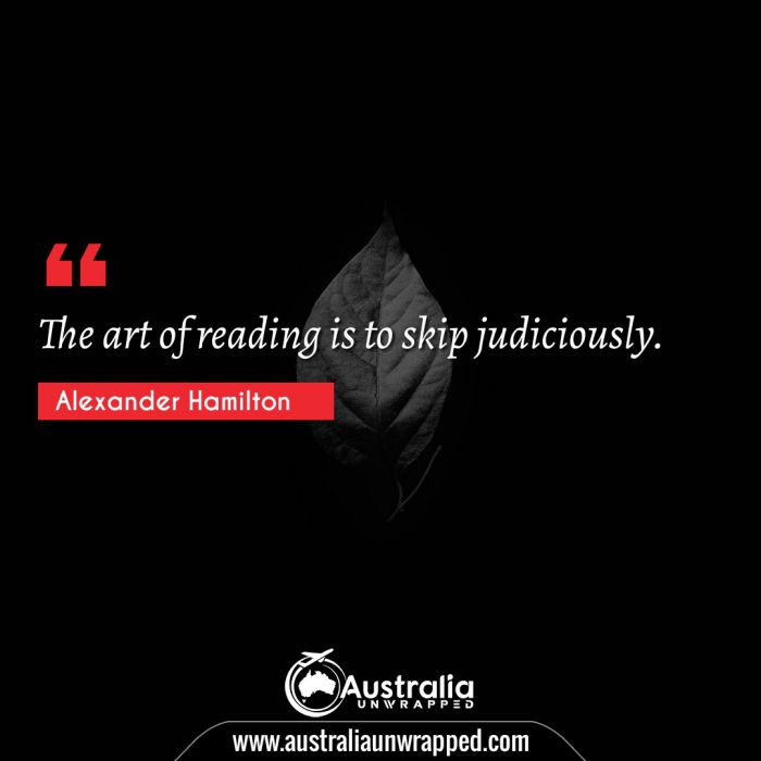 The art of reading is to skip judiciously.