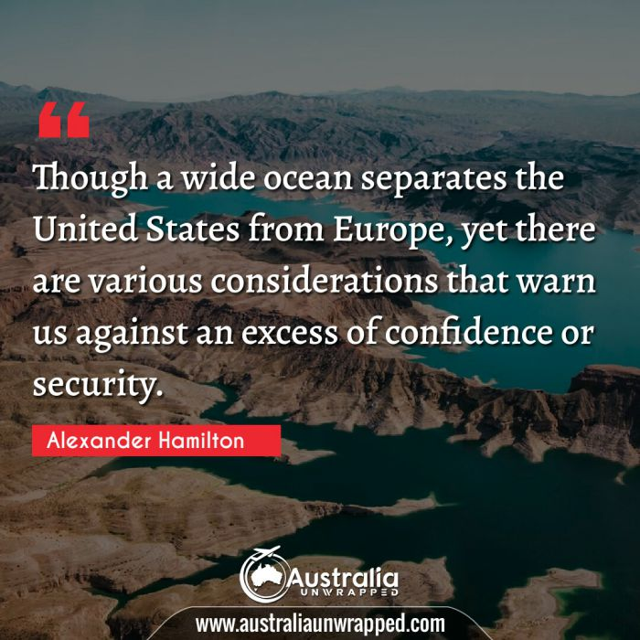 Though a wide ocean separates the United States from Europe, yet there are various considerations that warn us against an excess of confidence or security.