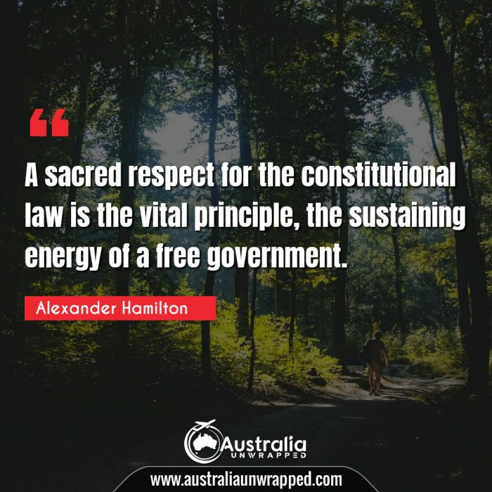 A sacred respect for the constitutional law is the vital principle, the sustaining energy of a free government.
