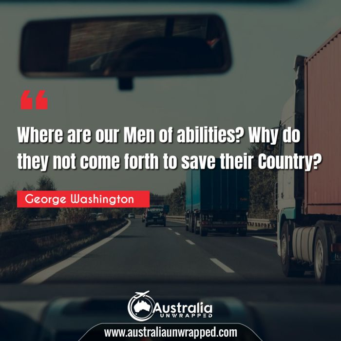 Where are our Men of abilities? Why do they not come forth to save their Country?