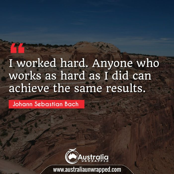 I worked hard. Anyone who works as hard as I did can achieve the same results.