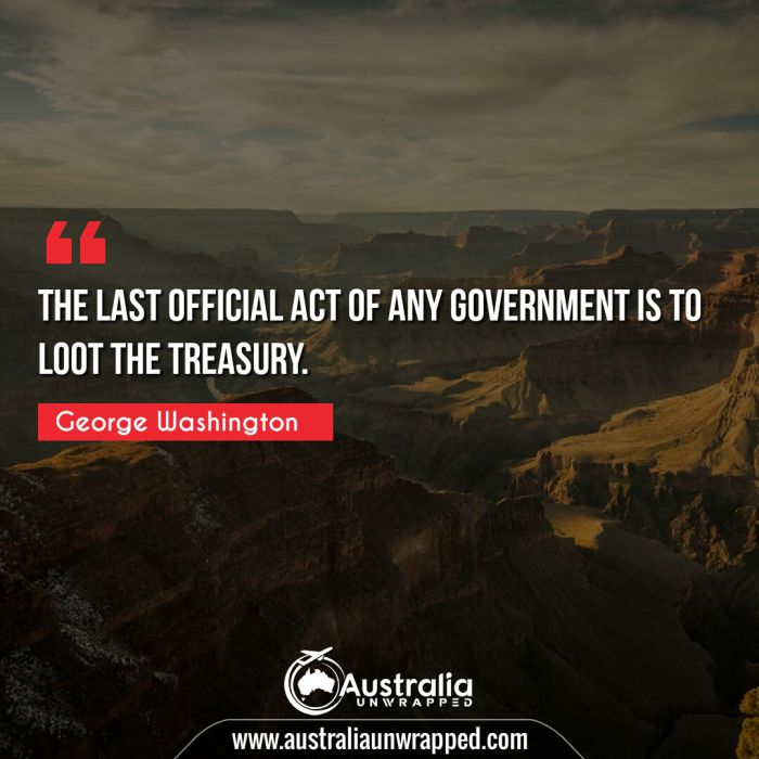 The last official act of any government is to loot the treasury.