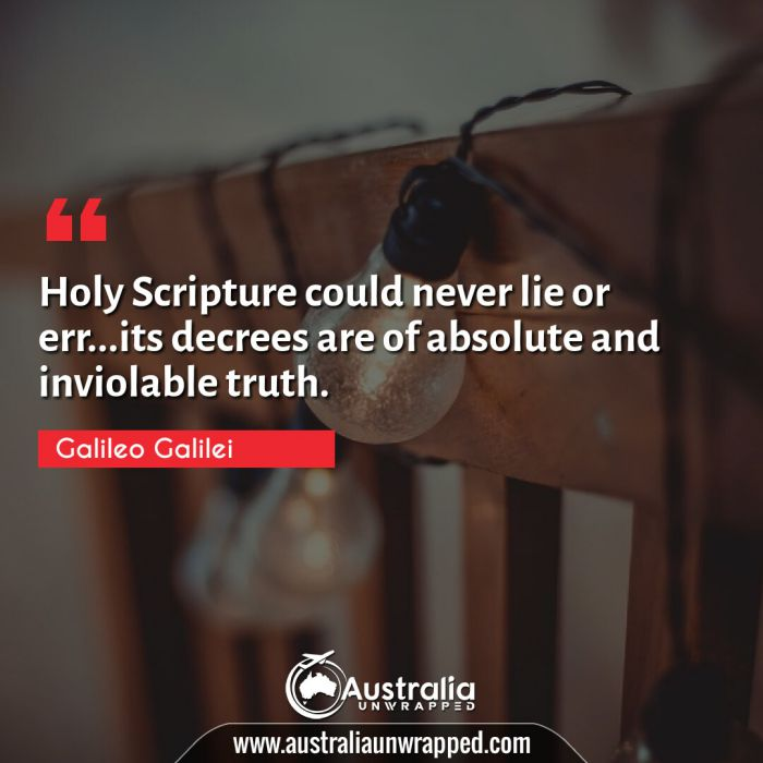 Holy Scripture could never lie or err…its decrees are of absolute and inviolable truth.