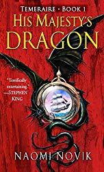 His Majesty's Dragon (Temeraire #1) by Naomi Novik