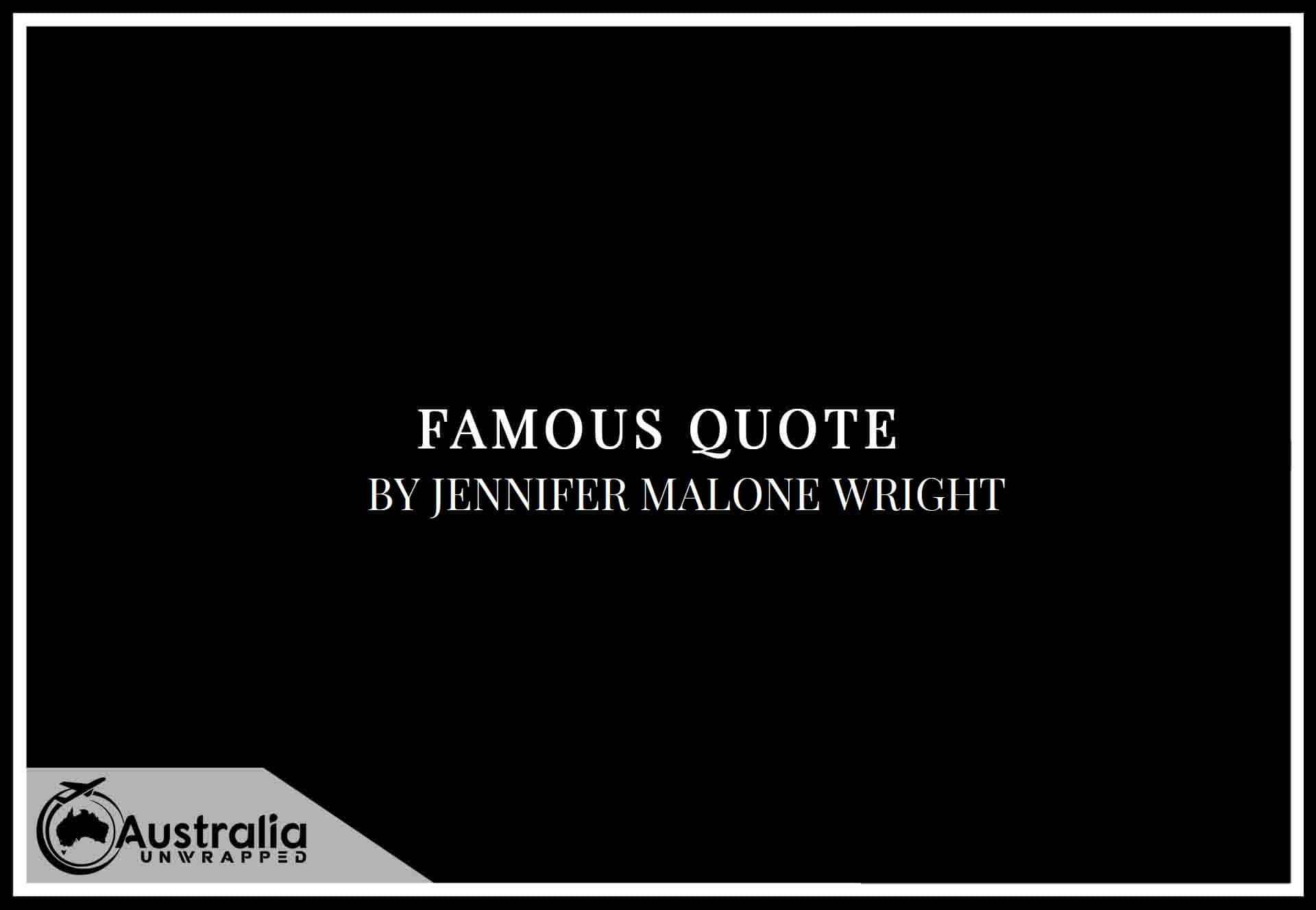 Top 1 Famous Quotes by Author Jennifer Malone Wright