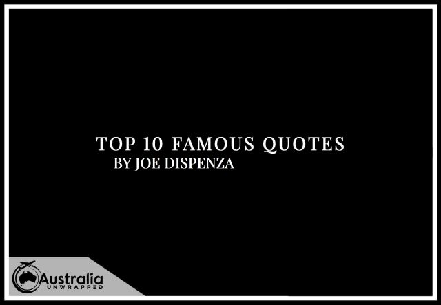 Joe Dispenza's Top 10 Popular and Famous Quotes