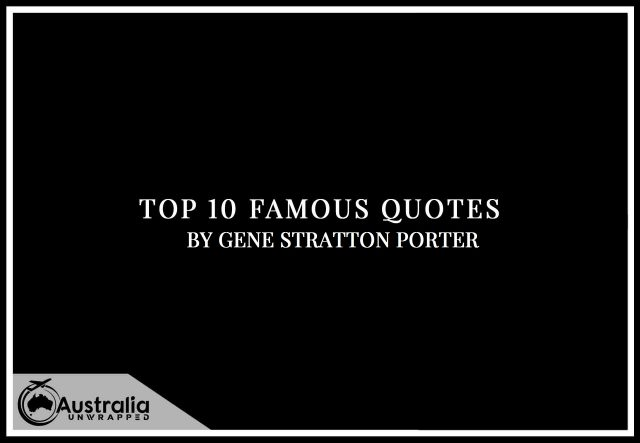 Gene Stratton-Porter's Top 10 Popular and Famous Quotes