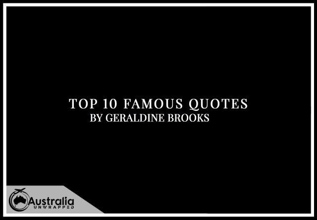 Geraldine Brooks's Top 10 Popular and Famous Quotes