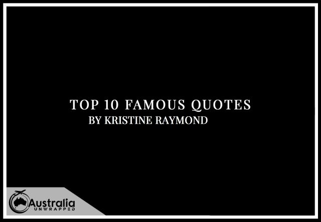 Kristine Raymond's Top 10 Popular and Famous Quotes