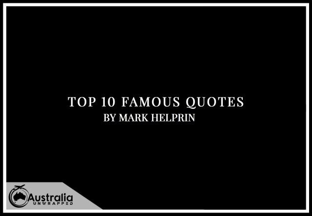 Mark Helprin's Top 10 Popular and Famous Quotes