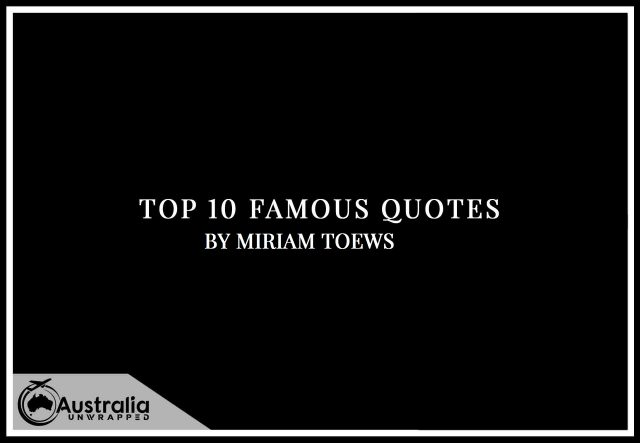 Miriam Toews's Top 10 Popular and Famous Quotes