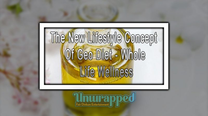 The New Lifestyle Concept of Geo Diet - Whole Life Wellness