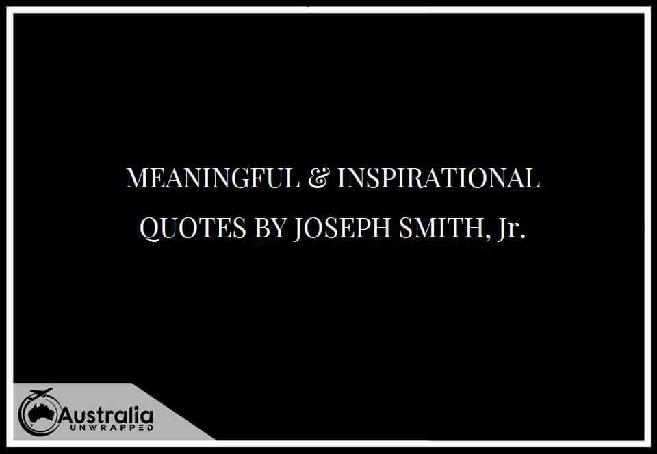 MEANINGFUL & INSPIRATIONAL QUOTES BY JOSEPH SMITH, Jr.