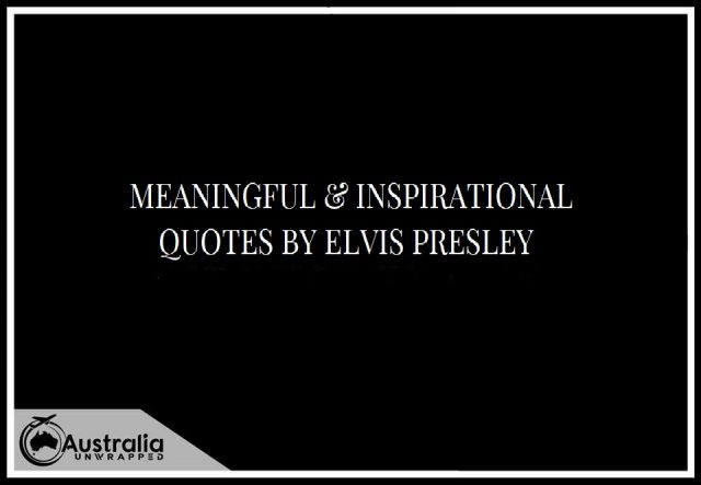 Meaningful & Inspirational Quotes by Elvis Presley