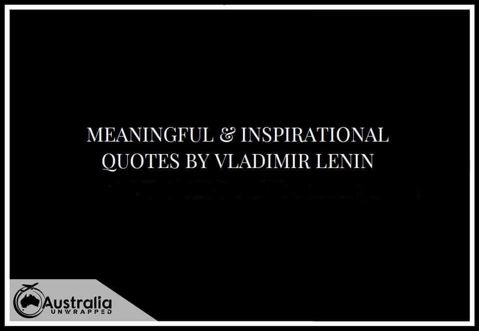 MEANINGFUL & INSPIRATIONAL QUOTES BY VLADIMIR LENIN