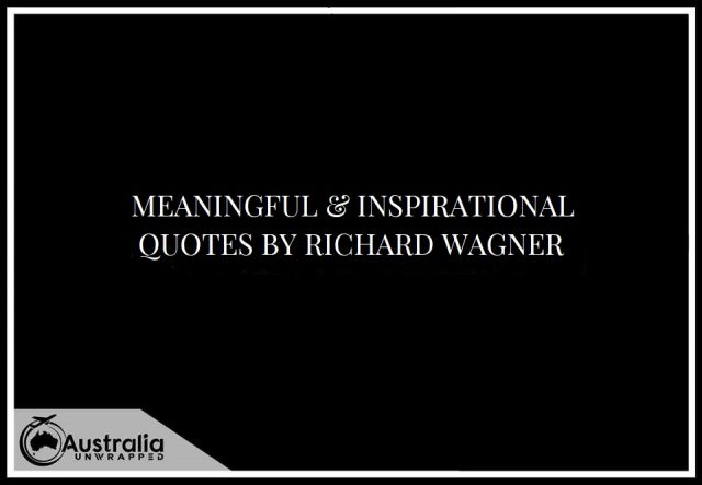 Meaningful & Inspirational Quotes by Richard Wagner