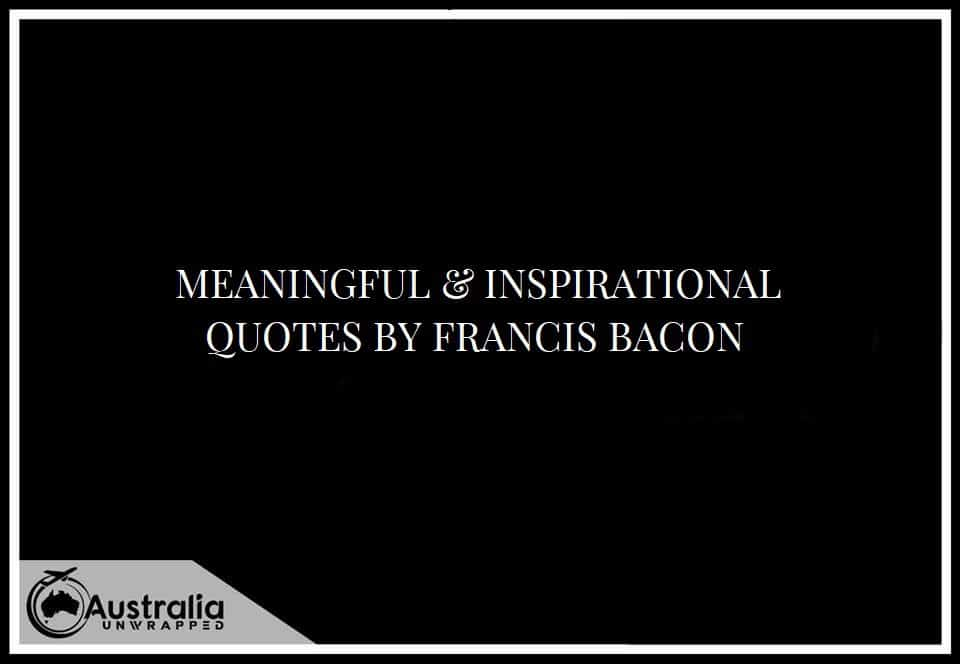 MEANINGFUL & INSPIRATIONAL QUOTES BY FRANCIS BACON