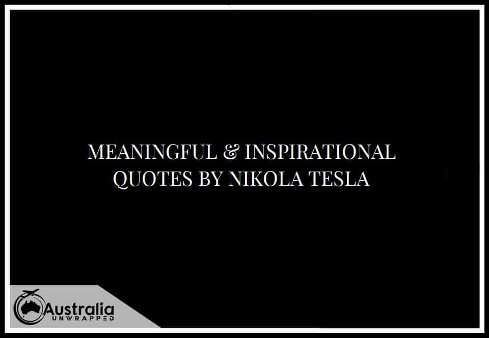 MEANINGFUL & INSPIRATIONAL QUOTES BY NIKOLA TESLA
