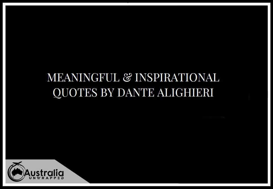 MEANINGFUL & INSPIRATIONAL QUOTES BY DANTE ALIGHIERI