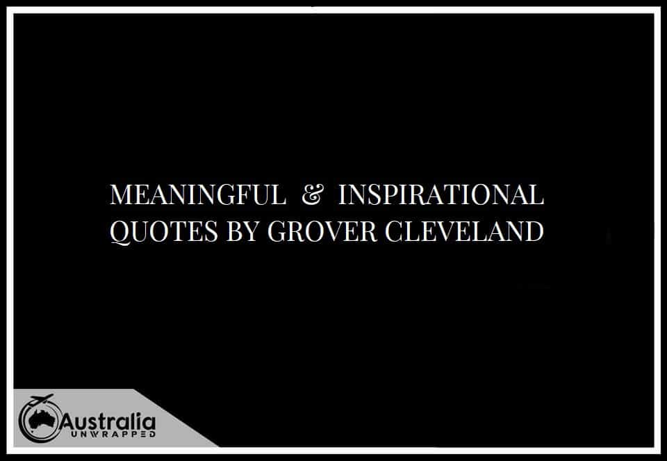 MEANINGFUL & INSPIRATIONAL QUOTES BY GROVER CLEVELAND