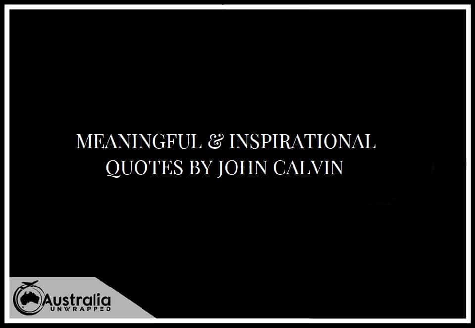 MEANINGFUL & INSPIRATIONAL QUOTES BY JOHN CALVIN