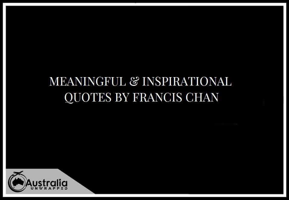 MEANINGFUL & INSPIRATIONAL QUOTES BY FRANCIS CHAN