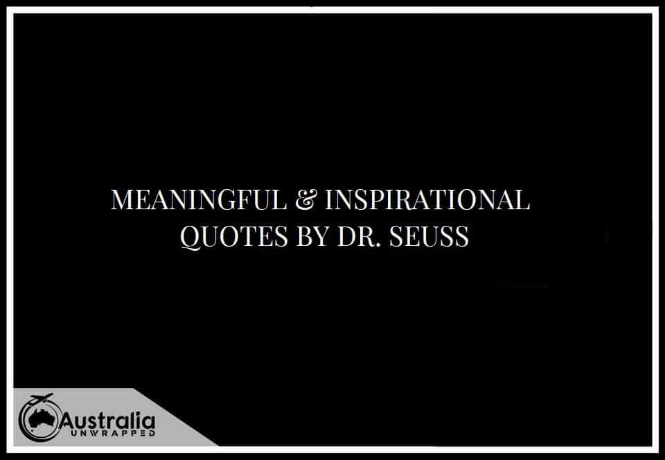 MEANINGFUL & INSPIRATIONAL QUOTES BY DR. SEUSS
