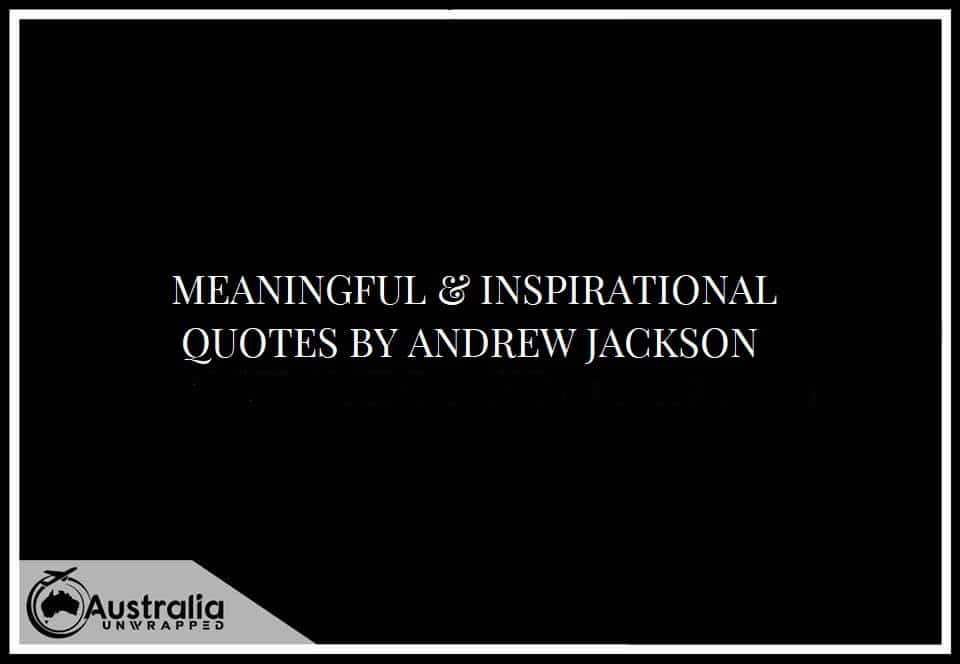 MEANINGFUL & INSPIRATIONAL QUOTES BY ANDREW JACKSON