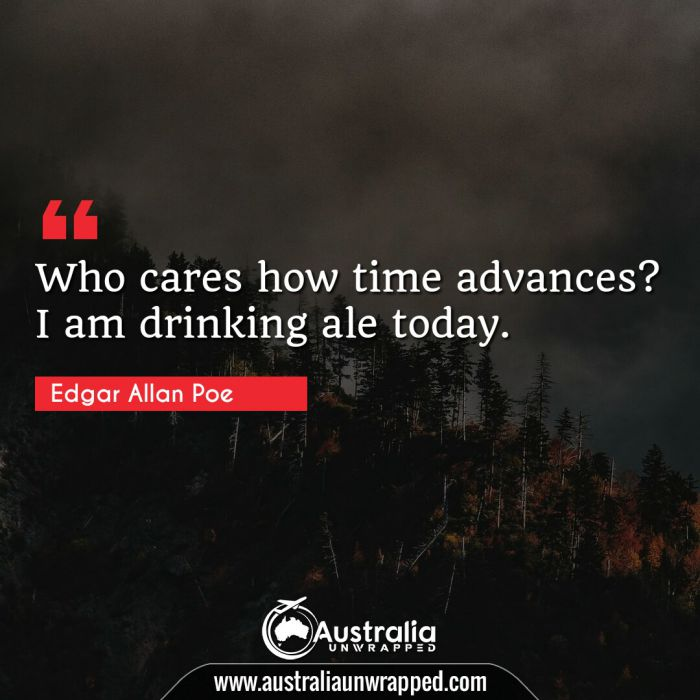 Who cares how time advances? I am drinking ale today.