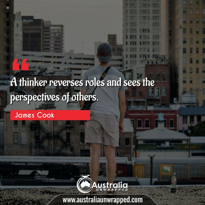 A thinker reverses roles and sees the perspectives of others.