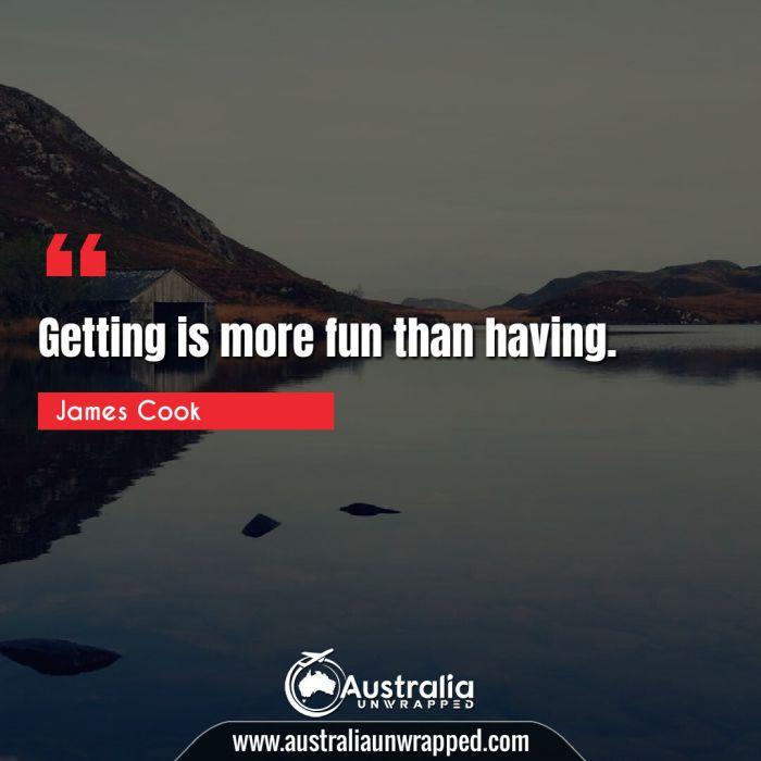 Getting is more fun than having.
