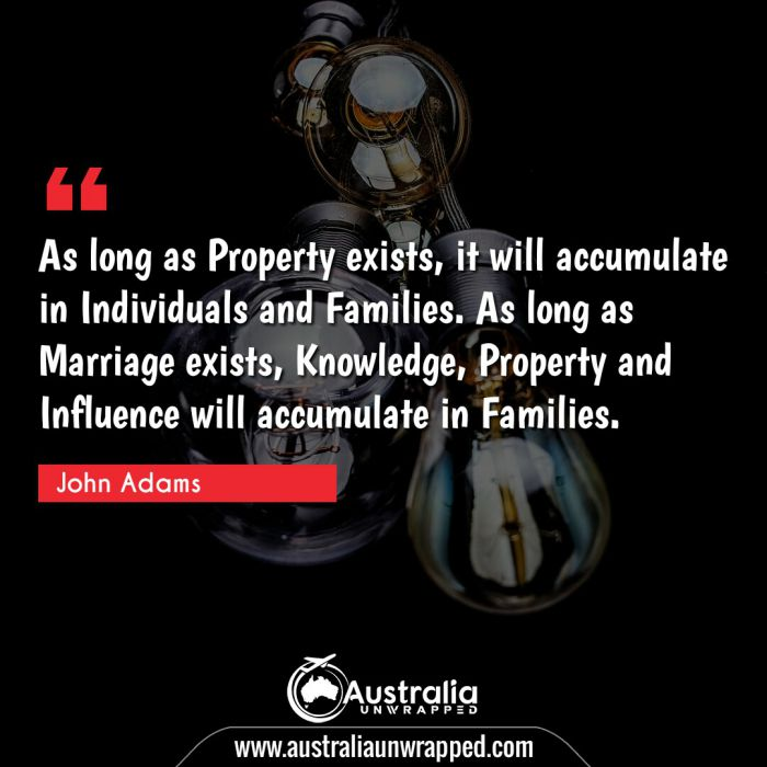 As long as Property exists, it will accumulate in Individuals and Families.  As long as Marriage exists, Knowledge, Property and Influence will accumulate in Families.