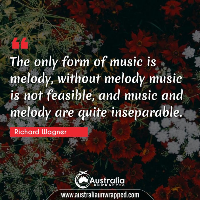 The only form of music is melody, without melody music is not feasible, and music and melody are quite inseparable.