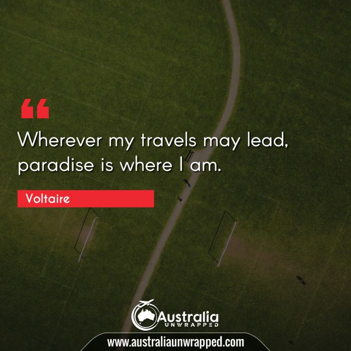Wherever my travels may lead, paradise is where I am.
