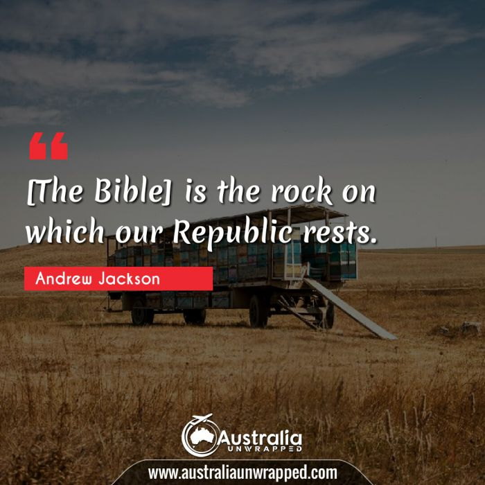 [The Bible] is the rock on which our Republic rests.
