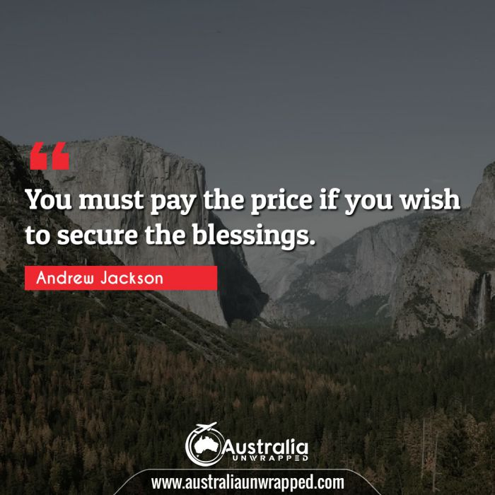 You must pay the price if you wish to secure the blessings.