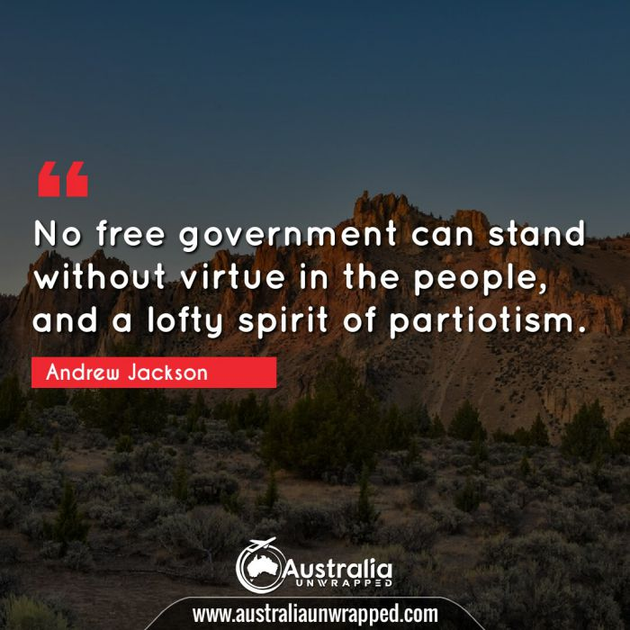 No free government can stand without virtue in the people, and a lofty spirit of partiotism.
