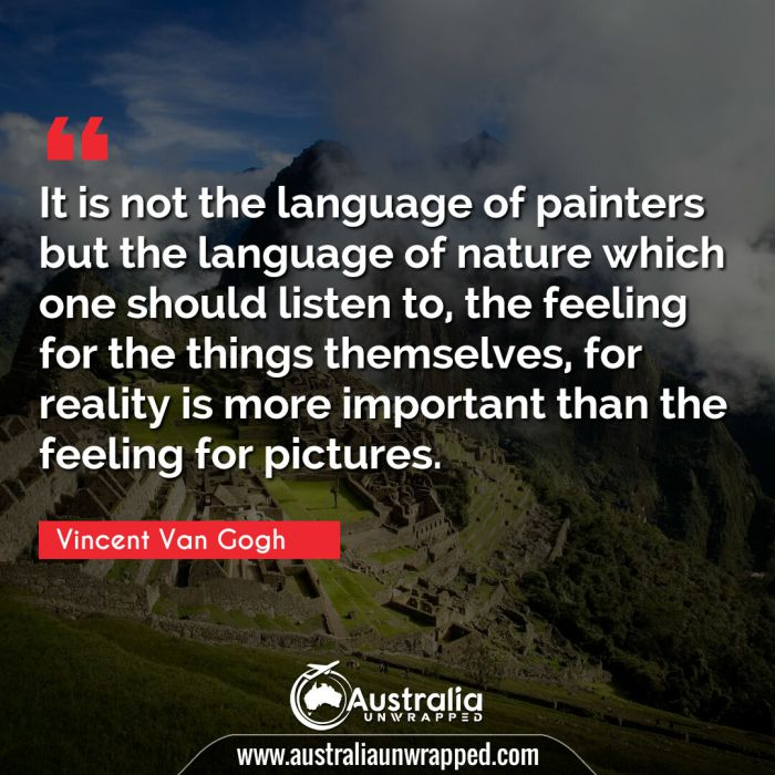 It is not the language of painters but the language of nature which one should listen to, the feeling for the things themselves, for reality is more important than the feeling for pictures.