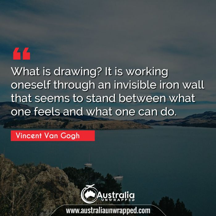 What is drawing? It is working oneself through an invisible iron wall that seems to stand between what one feels and what one can do.