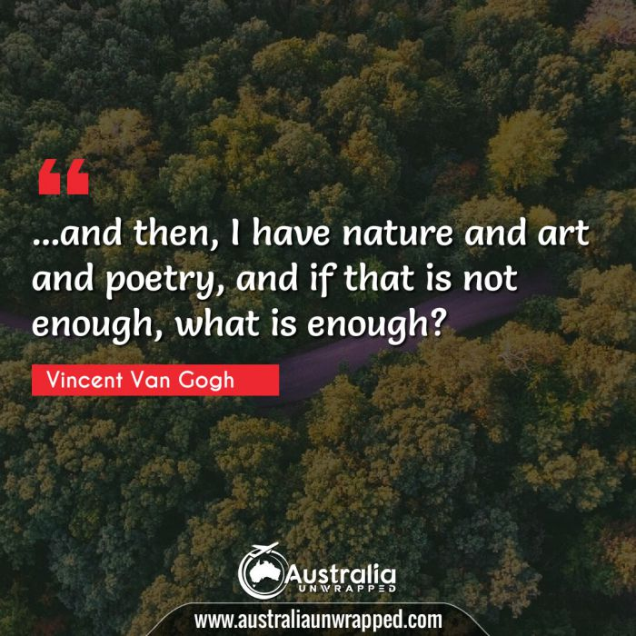 …and then, I have nature and art and poetry, and if that is not enough, what is enough?